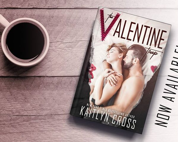 Now Available: The Valentine Trap by Kaitlyn Cross