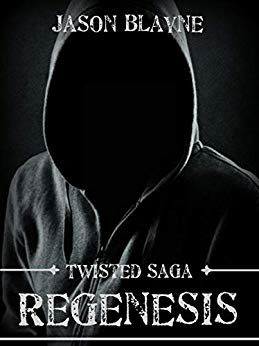 New Release: Twisted Saga ReGenesis by Jason Blayne