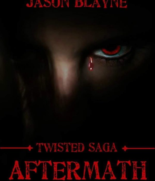 New Release: Twisted Saga Aftermath by Jason Blayne