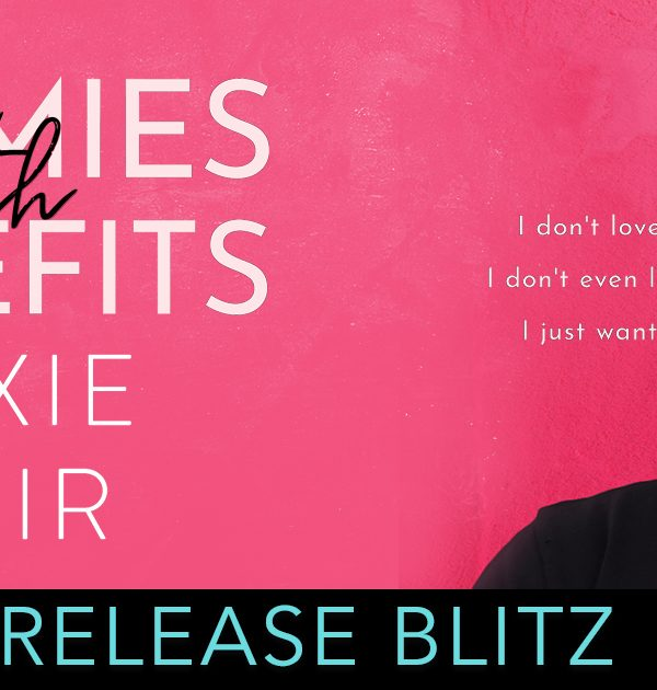 Release Blitz: Enemies with Benefits by Roxie Noir