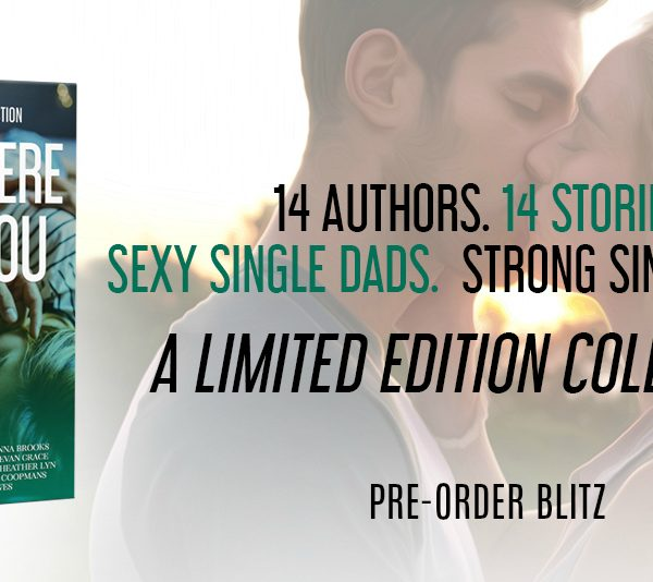 Pre-Order Blitz: Then There Was You: A Single Parent Collection
