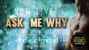 Release Blitz: Ask Me Why by Harloe Rae
