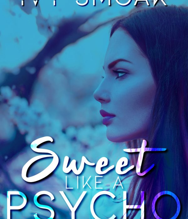 Review: Sweet Like a Psycho by Ivy Smoak