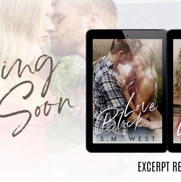 Excerpt Reveal: Love Block by S.M. West