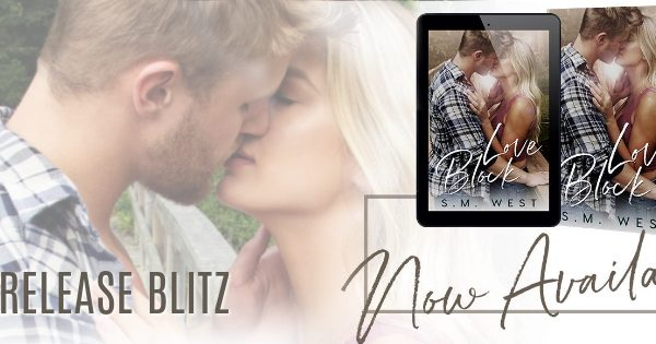 Release Blitz: Love Block by S.M. West