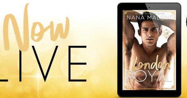 Release Blitz: London Royal by Nana Malone