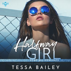 Audiobook Review: Halfway Girl by Tessa Bailey