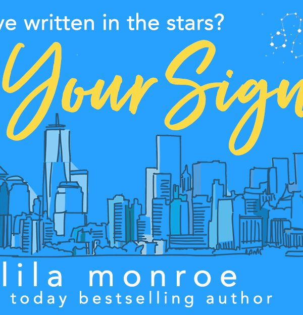 Release Blitz: What's Your Sign? by Lila Monroe