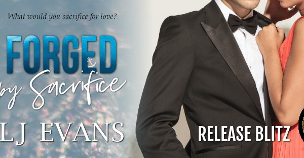 Release Blitz: Forged by Sacrifice by LJ Evans