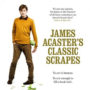 Audiobook Review: James Acaster's Classic Scrapes by James Acaster