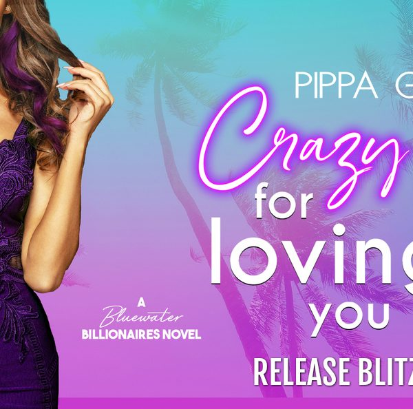 Release Blitz: Crazy for Loving You by Pippa Grant