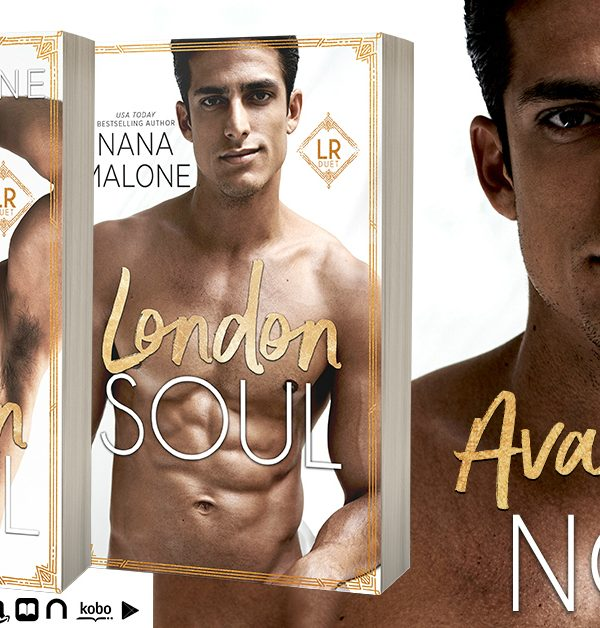 Release Blitz: London Soul by Nana Malone