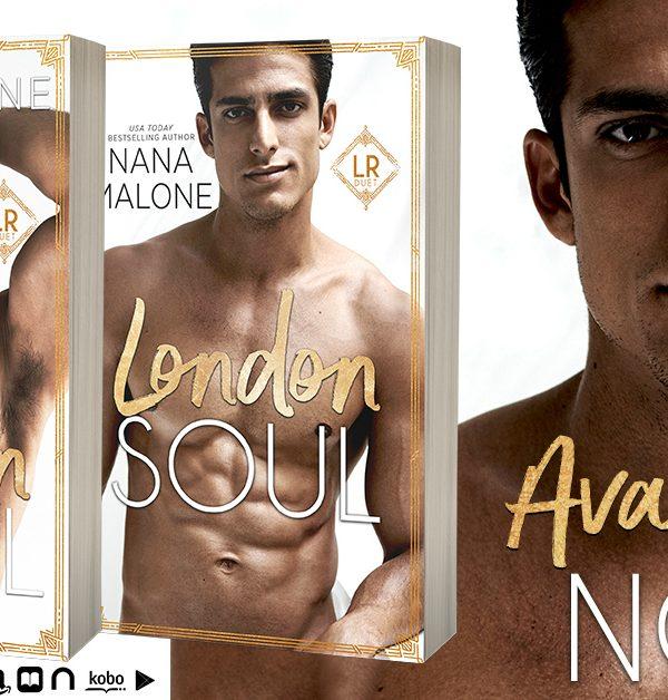 Release Blitz: London Soul by Nana Malone