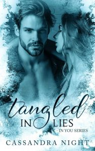 Cover Reveal: Tangled IN LIES by Cassandra Nigh