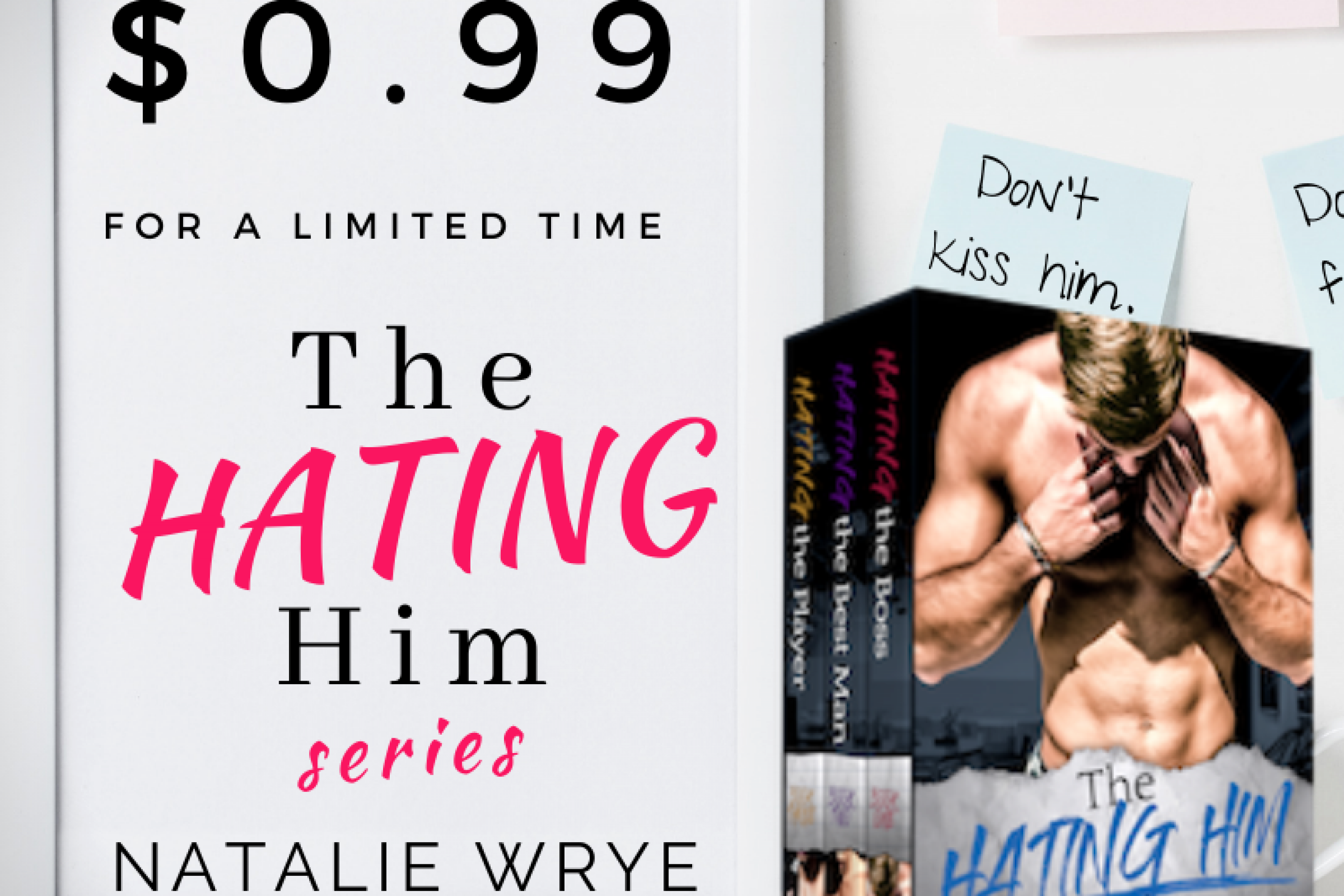 Sale: The Hating Him Series by Natalie Wrye is only 99c for a limited time