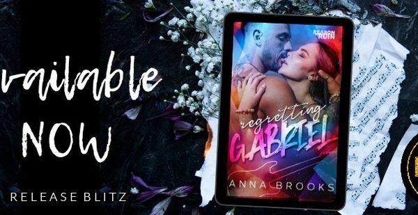 Release Blitz: Regretting Gabriel by Anna Brooks