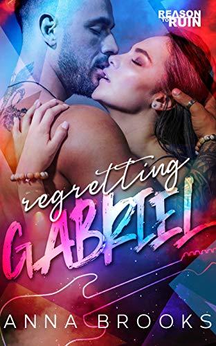 Teaser Reveal: Regretting Gabriel by Anna Brooks