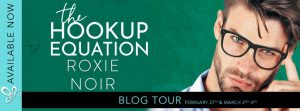 Blog Tour: The Hookup Equation by Roxie Noir