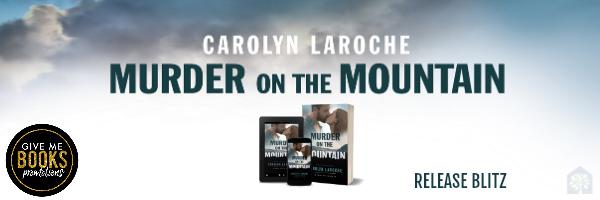 Release Blitz: Murder on the Mountain by Carolyn LaRoche