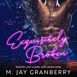 Audiobook Review Tour: Exquisitely Broken by M. Jay Grandberry