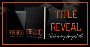 Title Reveal: Fierce by Tracy Lorraine