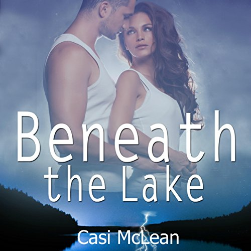 Audiobook Review: Beneath the Lake by Casi McLean