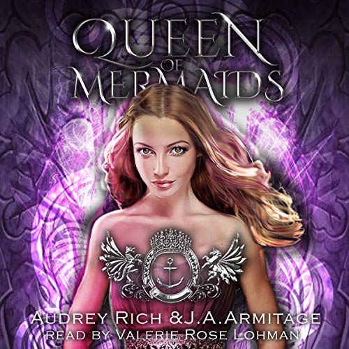 Audiobook Review: Queen of Mermaids: A Little Mermaid Retelling by J.A. Armitage and Audrey Rich