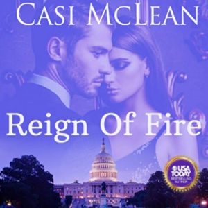 Audiobook Review: Reign of Fire by Casi McLean