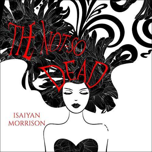 Audiobook Review: The Not-So Dead by Isaiyan Morrison
