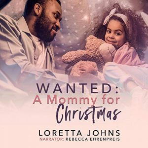 Audiobook Review: Wanted: A Mommy for Christmas by Loretta Johns