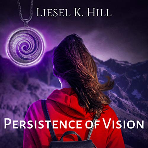 Audiobook Review: Persistence of Vision by Liesel K. Hill