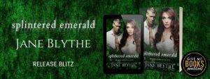 Release Blitz: Splintered Emerald by Jane Blythe