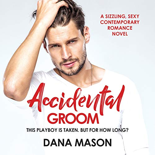 Audiobook Review: Accidental Groom by Dana Mason