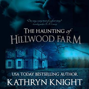 Audiobook Review: The Haunting of Hillwood Farm by Kathryn Knight