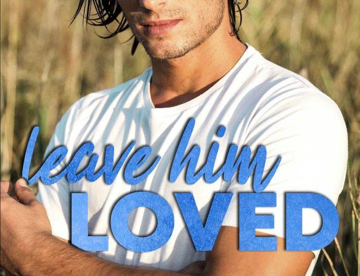 Review: Leave Him Loved by Harloe Rae