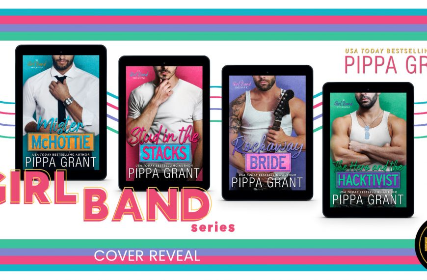 Cover Reveal: The Girl Band Series by Pippa Grant