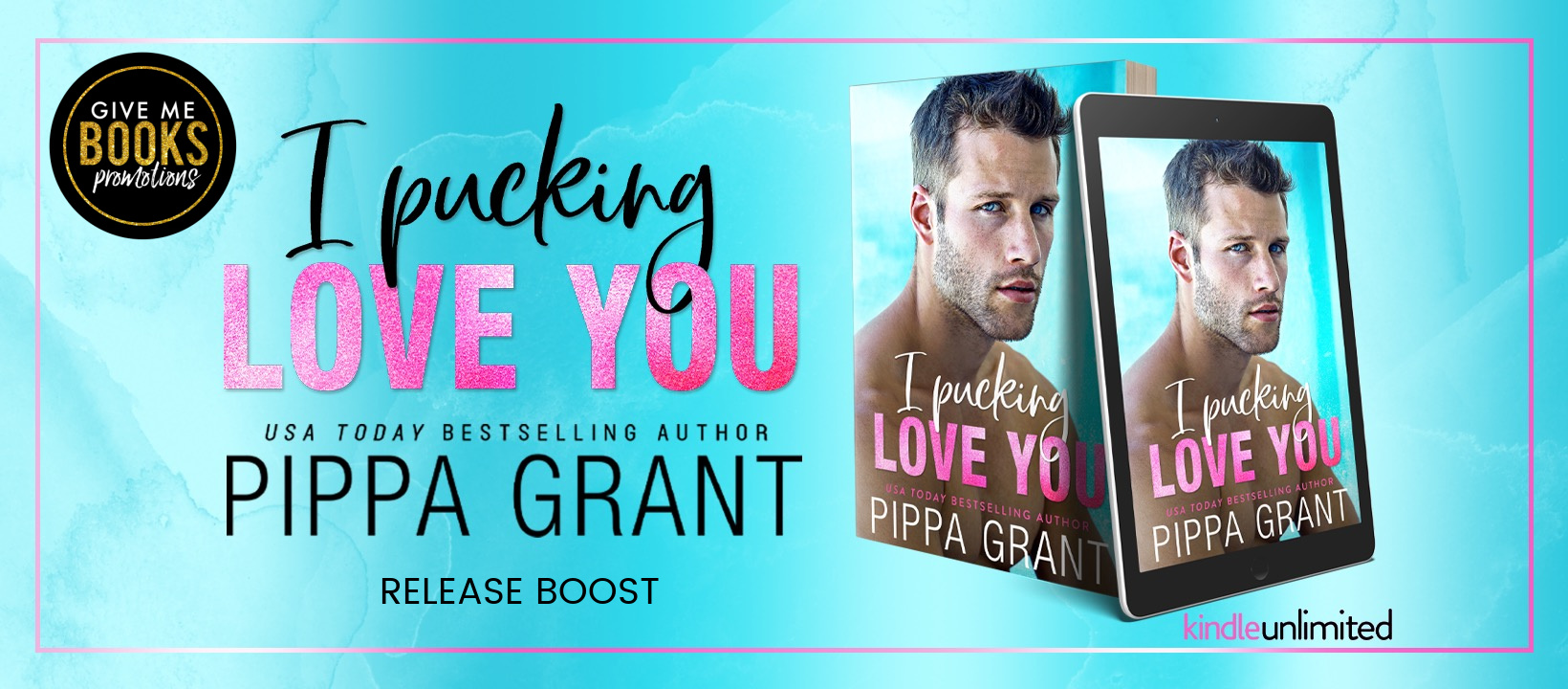 Release Boost: I Pucking Love You by Pippa Grant