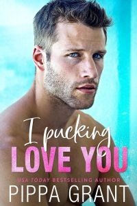 Review: I Pucking Love You by Pippa Grant
