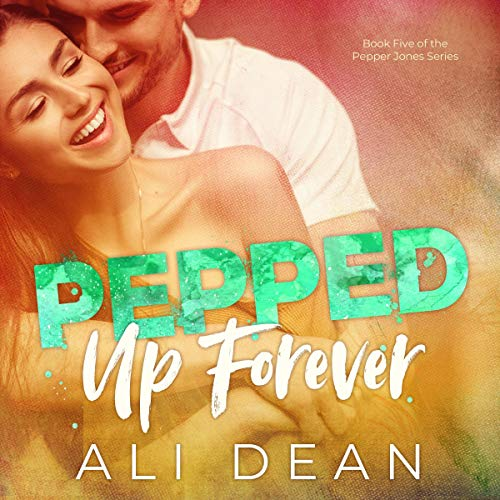 Audiobook Review: Pepped Up Forever by Ali Dean